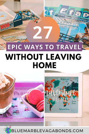 Travel without leaving home Pin - 27 epic ways to travel without leaving home