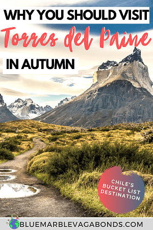 Best time to visit Torres del Paine is autumn